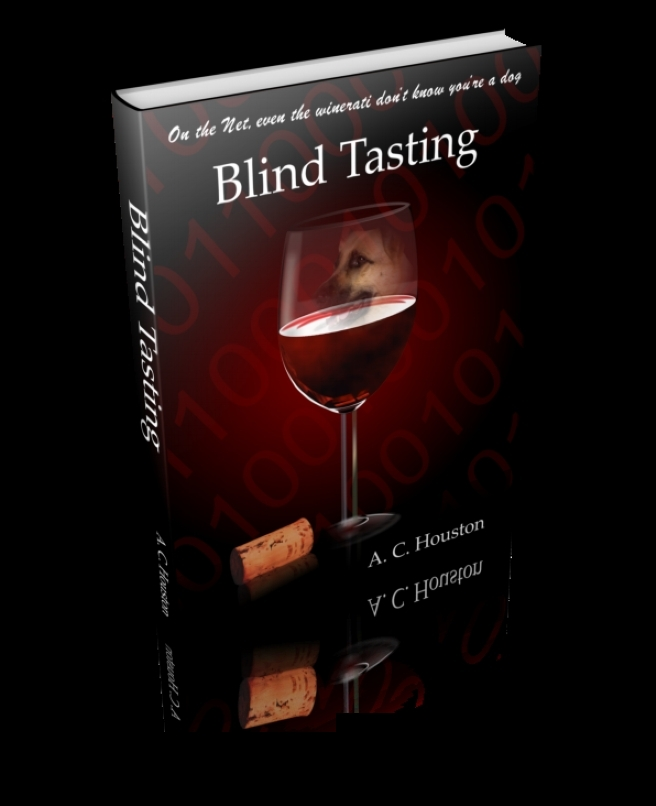 Blind Tasting (a novel by A.C. Houston)